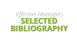 Effective Managers Selected Bibliography